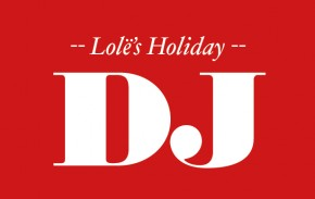 Lole Holiday DJ